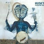 Husky, Forever So