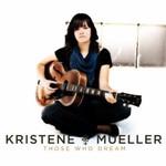 Kristene Mueller, Those Who Dream