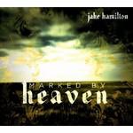 Jake Hamilton, Marked By Heaven