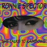 Ronnie Spector, She Talks To Rainbows