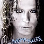 Negative, Karma Killer