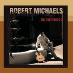 Robert Michaels, Cubamenco
