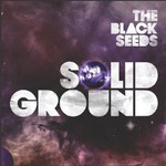 The Black Seeds, Solid Ground
