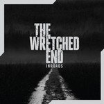 The Wretched End, Inroads