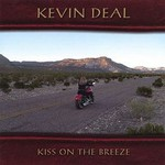 Kevin Deal, Kiss On The Breeze