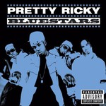 Pretty Ricky, Bluestars