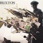 Buxton, Nothing Here Seems Strange