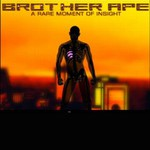 Brother Ape, A Rare Moment Of Insight