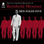 Ben Folds Five, The Unauthorized Biography of Reinhold Messner