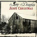 Jerry Douglas, Jerry Christmas