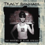 Tracy Bonham, The Burdens Of Being Upright