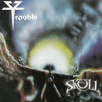 Trouble, The Skull