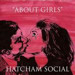 Hatcham Social, About Girls