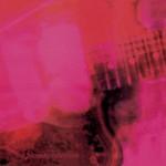 My Bloody Valentine, Loveless (Remastered By Kevin Shields)