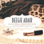 Beegie Adair, I Love Being Here with You: A Jazz Piano Tribute to Peggy Lee