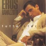 Eros Ramazzotti, Tutte storie mp3