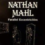 Nathan Mahl, Parallel Eccentricities