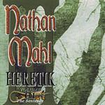 Nathan Mahl, Heretik Volume III: The Sentence