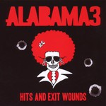 Alabama 3, Hits And Exit Wounds mp3