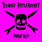 Teenage Bottlerocket, Freak Out!