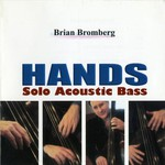 Brian Bromberg, Hands: Solo Acoustic Bass