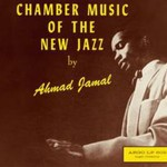 Ahmad Jamal, Chamber Music Of The New Jazz