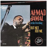 Ahmad Jamal, Ahmad Jamal at the Pershing: But Not for Me