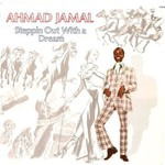 Ahmad Jamal, Steppin Out With a Dream