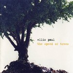 Ellis Paul, The Speed of Trees