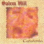 Salem Hill, Catatonia