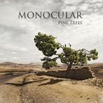 Monocular, Pine Trees