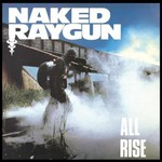 Naked Raygun, All Rise
