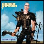 Naked Raygun, Understand?
