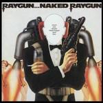 Naked Raygun, Raygun...Naked Raygun