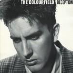 The Colourfield, Deception
