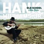 Hank Williams, Jr., Old School New Rules