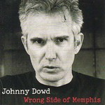 Johnny Dowd, Wrong Side of Memphis