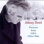 Johnny Dowd, Pictures From Life's Other Side