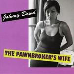 Johnny Dowd, The Pawnbroker's Wife