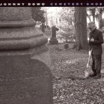 Johnny Dowd, Cemetary Shoes