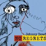 Johnny Dowd, No Regrets