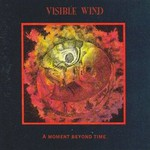 Visible Wind, A Moment Beyond Time