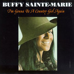 Buffy Sainte-Marie, I'm Gonna Be A Country Girl Again