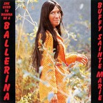 Buffy Sainte-Marie, She Used To Wanna Be A Ballerina