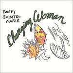 Buffy Sainte-Marie, Changing Woman