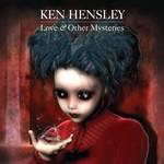 Ken Hensley, Love & Other Mysteries