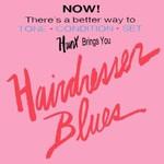Hunx, Hairdresser Blues