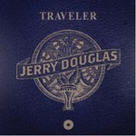 Jerry Douglas, Traveler