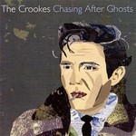 The Crookes, Chasing After Ghosts