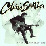 Chris Smither, Small Revelations
